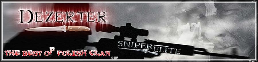 ^Dezerter^ Sniper Elite Clan